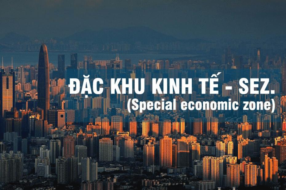 Dặc khu kinh tế là gì